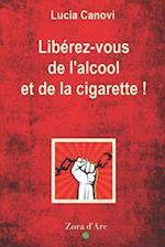 Liberez-Vous de L'Alcool Et de La Cigarette !