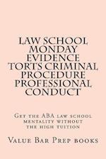 Law School Monday Evidence Torts Criminal Procedure Professional Conduct