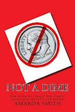 Not a Dime