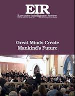 Great Minds Create Mankind's Future