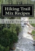 Hiking Trail Mix Recipes