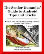 The Senior Dummies' Guide to Android Tips and Tricks