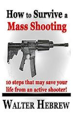 How to Survive a Mass Shooting!