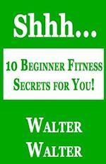 10 Beginner Fitness Secrets for You!