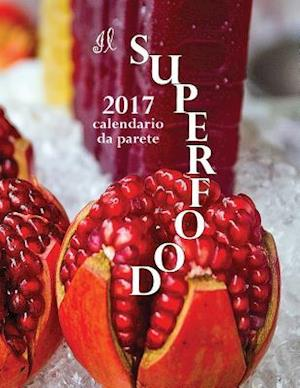 Bog, paperback Il Superfood 2017 Calendario Da Parete (Edizione Italia) af Aberdeen Stationers Co