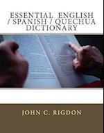 Essential English / Spanish / Quechua Dictionary