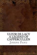 Ultor de Lacy a Legend of Cappercullen