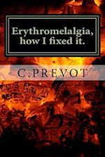 Erythromelalgia, How I Fixed It.