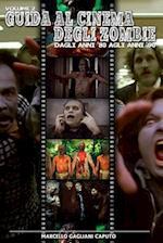 Guida Al Cinema Degli Zombie Vol. 2 - Dagli Anni '80 Agli Anni '90