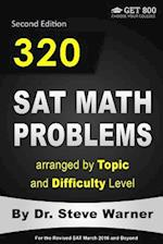 320 SAT Math Problems Arranged by Topic and Difficulty Level, 2nd Edition