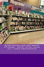 Gcse Notes for Aqa Media Studies - Print Study Guide (All Three Assignments)