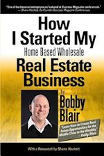 How I Started My Home Based Wholesale Real Estate Business
