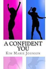 A Confident You