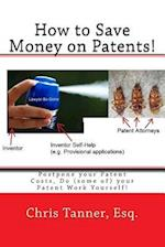 How to Save Money on Patents!