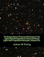The Rogue Waves Powered Christmas Tree Light-Sail Smorgasbord. Notes on Novel Light-Sail Propulsion Methods. Volume 34.