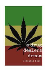A Drug Dealers Dream
