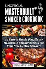 Unofficial Masterbuilt (TM) Smoker Cookbook