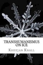 Transhumanismus on Ice
