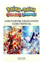 Pokemon Omega Ruby & Alpha Sapphire Game Starters, Cheats, Events Guide Unoffici