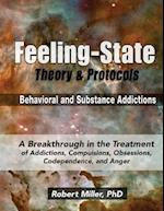 The Feeling-State Theory and Protocols for Behavioral and Substance Addictions