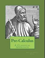 Pre-Calculus - A Classical Approach