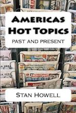 Americas Hot Topics Past and Present