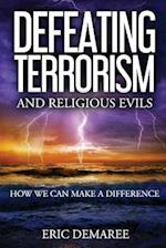 Defeating Terrorism and Religious Evils