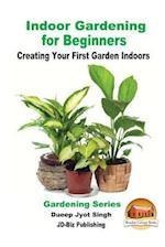 Indoor Gardening for Beginners - Creating Your First Garden Indoors