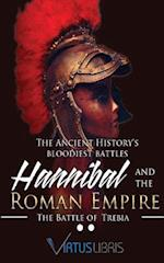 The Ancient History 's Bloodiest Battles ( Hannibal and the Roman Empire )