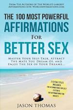 Affirmation the 100 Most Powerful Affirmations for Better Sex 2 Amazing Affirmative Books Included for Self Esteem & for Anxiety