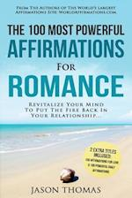 Affirmation the 100 Most Powerful Affirmations for Romance 2 Amazing Affirmative Books Included for Love & Daily Affirmations