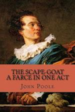 The Scape-Goat - A Farce in One Act