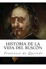 Historia de La Vida del Buscon (Spanish Edition)