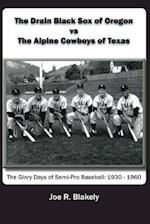 The Drain Black Sox of Oregon Vs the Alpine Cowboys of Texas