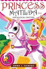 Princess Matilda and Her Magical Unicorn Book 2
