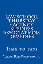 Law School Thursday - Agency Business Associations Remedies