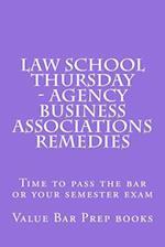 Law School Thursday - Agency Business Associations Remedies