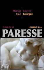 Eloge de La Paresse - Le Droit a la Paresse