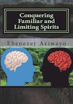 Conquering Familiar and Limiting Spirits