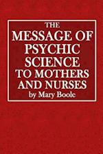 The Message of Psychic Science to Mothers and Nurses