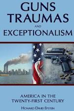 Guns, Traumas and Exceptionalism
