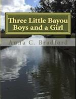 Three Little Bayou Boys and a Girl