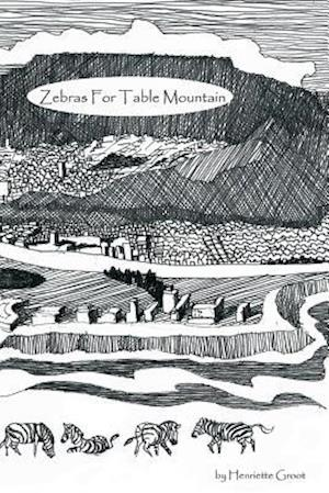 Bog, paperback Zebras for Table Mountain af Henriette Groot