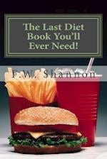 The Last Diet Book You'll Ever Need!
