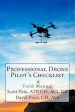 Professional Drone Pilot's Checklist & Field Manual