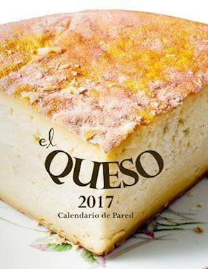 Bog, paperback El Queso 2017 Calendario de Pared (Edicion Espana) af Aberdeen Stationers Co