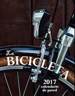 La Bicicleta 2017 Calendario de Pared (Edicion Espana)