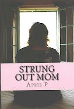 Strung Out Mom