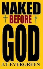 Naked Before God