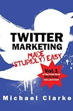 Twitter Marketing Made (Stupidly) Easy